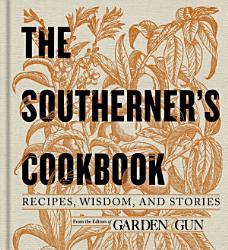 The Southerner S Cookbook Book PDF