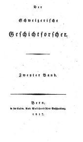 Der schweizerische Geschichtforscher: Band 2