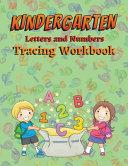 Kindergarten Letters and Numbers Tracing Workbook