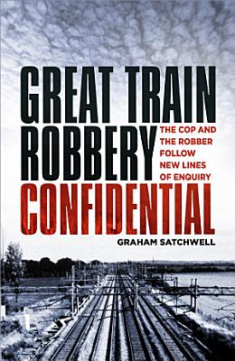 Great Train Robbery Confidential PDF