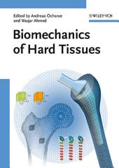 Biomechanics of Hard Tissues: Modeling, Testing, and Materials