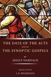 The Date of the Acts and the Synoptic Gospels
