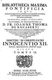 Bibliotheca maxima pontificia in qua authores melioris notae qui hactenus pro Sancta Romana Sede, tum Theologice, tum Tanonice scripserunt, fere omnes continentur: Volume 2