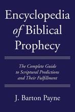 Encyclopedia of Biblical Prophecy PDF