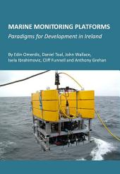 Marine Monitoring Platforms: Paradigms for Development in Ireland
