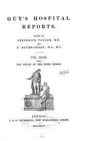 Guy's Hospital Reports: Volume 28; Volume 43