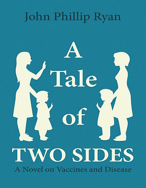 A Tale of Two Sides: A Novel On Vaccines and Disease