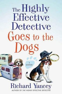 The Highly Effective Detective Goes to the Dogs PDF
