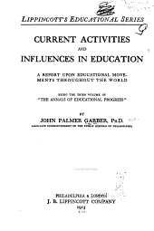 "Current Activities and Influences in Education: A Report Upon Educational Movements Throughout the World; Being the Third Volume of ""The Annals of Educational Progress."""