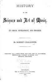 History of the Science and Art of Music: Its Origin, Development, and Progress