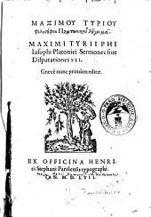 Maximou Tyriou philosophou platōnikou Logoi ma'. Maximi Tyrii philosophi Platonici sermones siue disputationes 41
