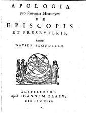 Apologia pro sententia Hieronymi de episcopis et presbyteris, autore Davide Blondello