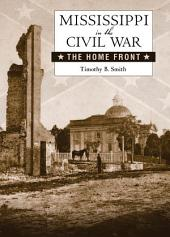 Mississippi in the Civil War: The Home Front