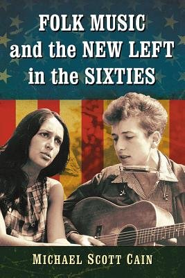 Folk Music and the New Left in the Sixties PDF