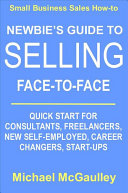 Newbie s Guide to Selling Face To Face