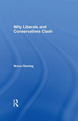 Why Liberals and Conservatives Clash