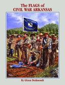 The Flags of Civil War Arkansas PDF