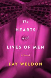 The Hearts and Lives of Men: A Novel