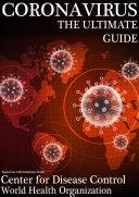 CoronaVirus The Ultimate Guide