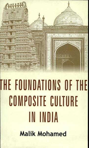 The Foundations of the Composite Culture in India