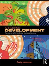 Arresting Development: The power of knowledge for social change