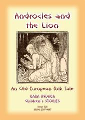 ANDROCLES AND THE LION - An Old European Folk Tale: Baba Indaba Children's Stories - Issue 121