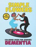 Simple Flowers Coloring Book For Seniors, Dementia