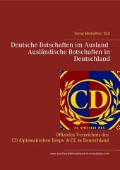 Deutsche Botschaften im Ausland - Ausländische Botschaften in Deutschland: Services Diplomatiques et Consulaires