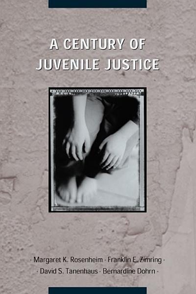 A Century of Juvenile Justice PDF