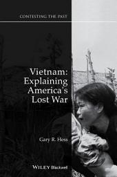 Vietnam: Explaining America's Lost War, Edition 2