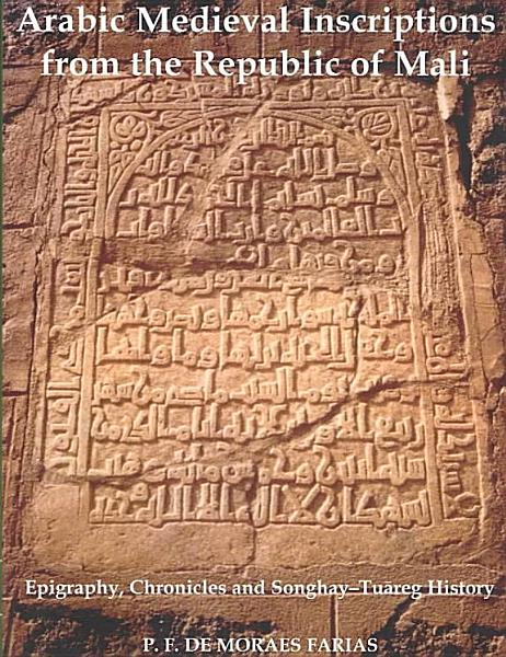 Download Arabic Medieval Inscriptions from the Republic of Mali Book