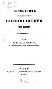 Geschichte der kaiserlich-königlichen Hofbibliothek zu Wien