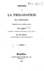 Principes de la philosophie de l'histoire, traduits de la Scienza nuova de J.-B. Vico, et précédés d'un discours sur le système et la vie de l'auteur, par Jules Michelet