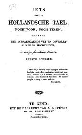 Iets over de Hollandsche tael, noch voor, noch tegen, latende elk dienaengaende vry en onverlet als naar goedvinden, in eenige familiaire brieven