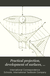 Practical projection ; Development of surfaces ; Practical pattern problems ; Architectural proportion ; Development of moldings ; Skylights