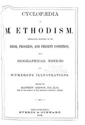 Cyclopedia of Methodism: Embracing Sketches of Its Rise, Progress, and Present Condition
