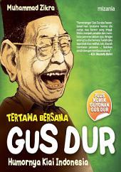 Tertawa Bersama Gus Dur: Humornya Kiai Indonesia