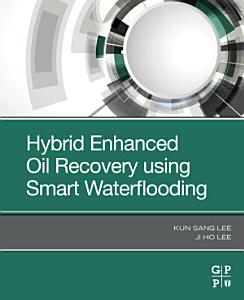 Hybrid Enhanced Oil Recovery Using Smart Waterflooding Book