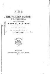 Rime di Pierfrancesco Bertioli da Ostiglia col commento di Andrea Alciato: per la prima volta pubblicate con prefazione e note