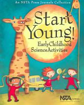 Start Young!: Early Childhood Science Activities
