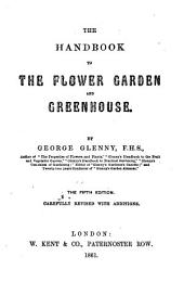The Handbook to the Flower Garden and Greenhouse