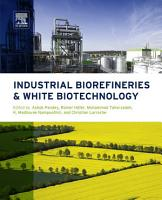 Industrial Biorefineries and White Biotechnology PDF
