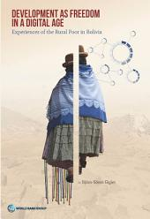 Development as Freedom in a Digital Age: Experiences from the Rural Poor in Bolivia