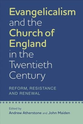 Evangelicalism and the Church of England in the Twentieth Century PDF