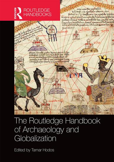 The Routledge Handbook of Archaeology and Globalization PDF
