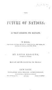The Future of Nations ... A Lecture. Revised and Corrected by the Author