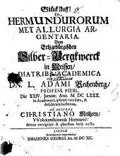 De Hermundurorum metallurgia argentaria, vom Ertzgebürgischen Silber-Bergwerck