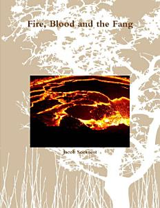 Fire  Blood and the Fang Book