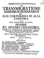 Diss. psych. de transmigratione animarum humanarum ex suis corporibus in alia corpora
