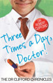 Three Times A Day  Doctor
